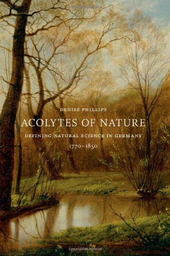 Acolytes of Nature: Defining Natural Science in Germany, 1770-1850 PDF