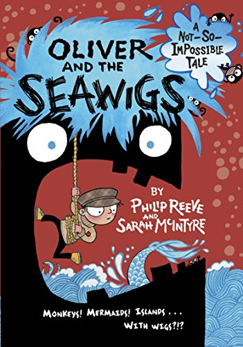 Oliver and the Seawigs (A Not-So-Impossible Tale)