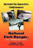 National Park Ranger, A. K. A. , Bleeding Green and Grey, Gregory W. Moss, 1468525832