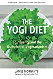 img - for The Yogi Diet: Spirituality and the Question of Vegetarianism book / textbook / text book