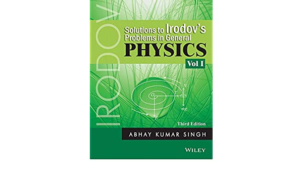Solutions to irodovs problems in general physics vol 1 3ed abhay solutions to irodovs problems in general physics vol 1 3ed abhay kumar singh amazon fandeluxe Image collections