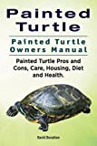 Have you always wanted a turtle - particularly the lesser known Painted Turtle - but didn't have enough information on where to buy one or how to raise one? If yes, then this book has been especially written for you! The Painted Turtle may be tricky ...