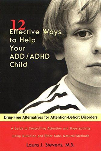 Effective Way (12 Effective Ways to Help Your ADD/ADHD Child: Drug-Free Alternatives for Attention-Deficit Disorders)