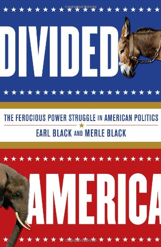 Divided America: The Ferocious Power Struggle in American Politics