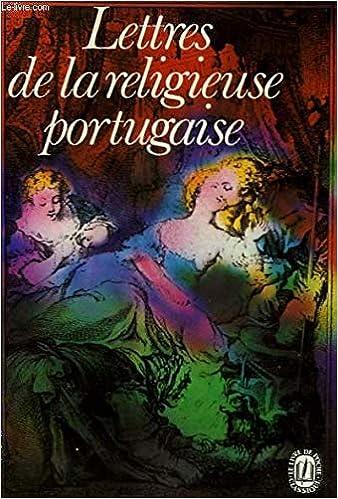 Lettres De La Religieuse Portugaise Le Livre De Poche