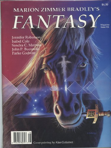 MARION ZIMMER BRADLEY'S FANTASY MAGAZINE Issue 16 - Spring Summer 1992: Never Look at a Gift Sword in the Horse's Mouth or The Horse Who Would Be King; Yula of Hansborg Castle and the Spy; The Contract; Magic; The Death of Ranat's Pass; Dragonfire (Never Look A Horse In The Mouth)