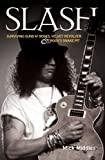"Slash: Surviving ""Guns N' Roses"", ""Velvet Revolver"" and Rock's Snake Pit"