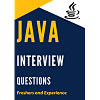 Java Interview Questions For Freshers and Experienced: Collection of Top 170+ JAVA Interview Questions (English Edition)