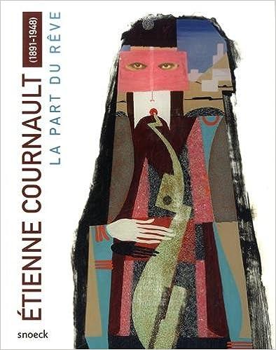 Ebook gratuit italien télécharger Etienne Cournault (1891-1948) : La part du rêve in French CHM 9461612605 by Claire Lebossé,Tizulu Maeda