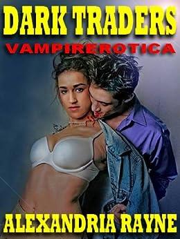 Dark Traders: Vampyric Erotica by [RAYNE, ALEXANDRIA]