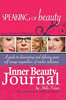 Speaking of Beauty Inner Beauty Journal (Speaking of Beauty Series Book 1) by [Fulger, Holly]