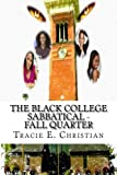The Black College Sabbatical - FALL QUARTER 2nd edition (The Black College Sabbatical FALL QUARTER 2nd edition Book 1)