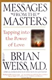 Messages from the Masters, Brian L. Weiss, 0446676926