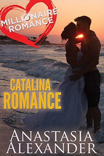 Catalina Romance (Millionaire Romance Book 4)