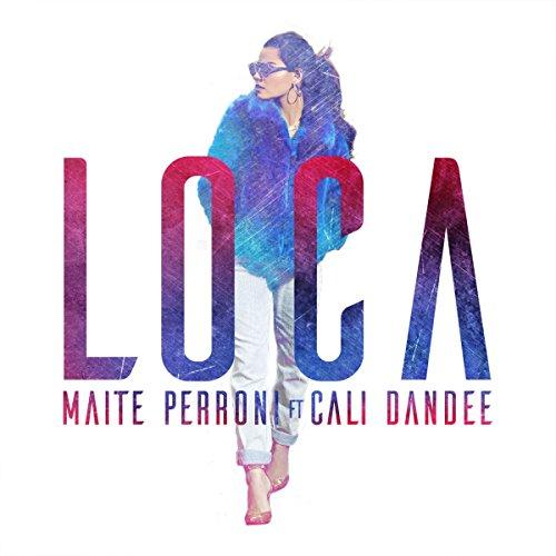 ... Loca (feat. Cali Y El Dandee)