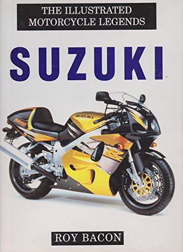 The Illustrated History of Suzuki Motorcycles