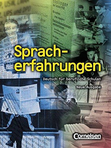 Spracherfahrungen. Deutsch für berufliche Schulen. Neue Ausgabe