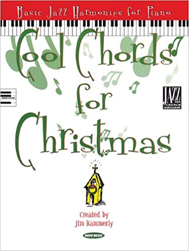 Cool Chords For Christmas Basic Jazz Harmonies For Piano Songbook