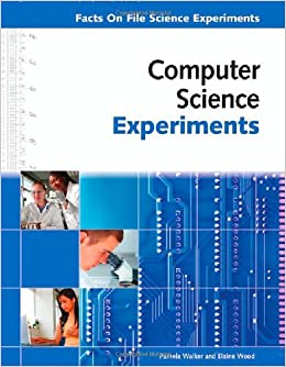 Computer Science Experiments (Facts on File Science
