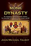Monk Dynasty: An engaging look at monastic history for everyday Christians in the modern world!
