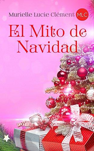 El Mito de Navidad (Spanish Edition) by [Clément, Murielle Lucie]