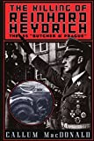 img - for The Killing of Reinhard Heydrich: The SS 'Butcher of Prague' by Macdonald Callum (1998-08-22) Paperback book / textbook / text book
