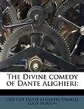 The Divine Comedy of Dante Alighieri;, Dante Alighieri and Charles Eliot Norton, 1172828504