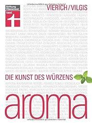 Aroma: Die Kunst des Würzens (2., überarbeitete Auflage)