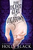 The Coldest Girl in Coldtown, Holly Black, 0316213101