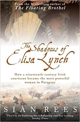 {{TOP{{ The Shadows Of Elisa Lynch: How A Nineteenth-century Irish Courtesan Became The Most Powerful Woman In Paraguay. Pacifico Target Academy tablets noise Cultura Insignia tabla 51xaujKDPlL._SX328_BO1,204,203,200_