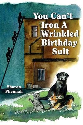[ You Can't Iron a Wrinkled Birthday Suit BY Phennah, Sharon ( Author ) ] { Paperback } 2011 -