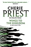 Wings to the Kingdom by Cherie Priest front cover