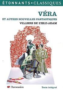 Véra et autres nouvelles fantastiques par Villiers de l'Isle-Adam
