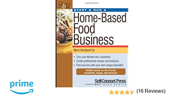 Start & Run a Home-Based Food Business (Start & Run Business ...