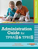Administration Guide for TPBA2 & TPBI2 (Play-Based Tpba, Tpbi, Tpbc)
