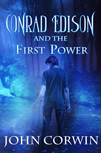 Conrad Edison and the First Power: Urban Fantasy (Overworld Arcanum Book 5)