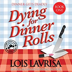 Dying for Dinner Rolls