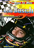 Kyle Busch: Nascar Driver (Behind the Wheel)