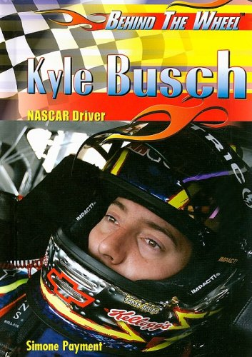 Kyle Busch: Nascar Driver (Behind the Wheel) by Rosen Central