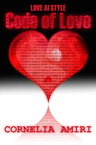 Code of Love (Love AI Style Book 1)