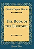 Amazon / Forgotten Books: The Book of the Daffodil Classic Reprint (Stephen Eugene Bourne)