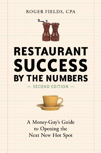 Pdf Money Restaurant Success by the Numbers, Second Edition: A Money-Guy's Guide to Opening the Next New Hot Spot