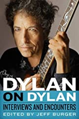 Dylan on Dylan: Interviews and Encounters (Musicians in Their Own Words) Hardcover