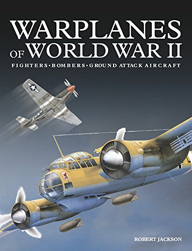 Fighter Bomber - Warplanes of World War II: Fighters*Bombers*Ground Attack Aircraft