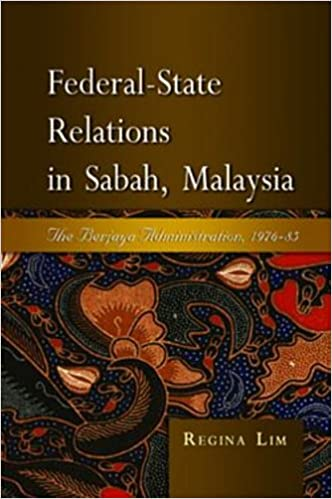 Book Federal-state Relations in Sabah, Malaysia: The Berjaya Administration, 1976-85