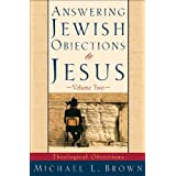 Answering Jewish Objections to Jesus : Volume 2: Theological Objections