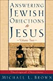 Answering Jewish Objections to Jesus : Volume