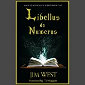 Libellus de Numeros : Magicae Mathematica, Book 1 | Jim West