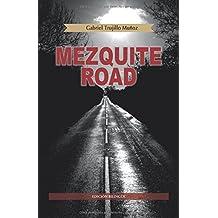 Mezquite Road: La primera aventura de Miguel Ángel Morgado, investigador fronterizo. (Edición bilingüe) (Spanish Edition)