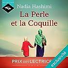 La Perle et la Coquille   Livre audio Auteur(s) : Nadia Hashimi Narrateur(s) : Manon Jomain